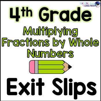 Multiplying Fractions Exit Slips Assessments 4th Grade Com