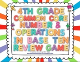 4th Grade Common Core Number and Operations in Base Ten Review Game