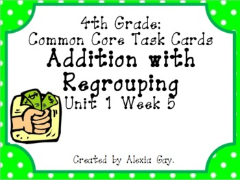 4th Grade Common Core Task Cards: Multi-Digit Addition Unit 1 Week 5