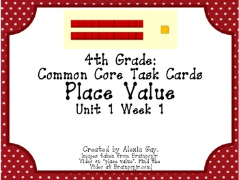 4th Grade Common Core Task Cards: Place Value, Unit 1 Week 1