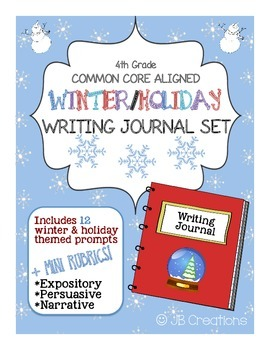 4th Grade Common Core Winter Writing Journal Set (task cards & rubric)