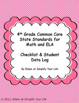 "4th Grade Common Core for Math and ELA ""Checklist & Student Data Log"""