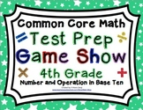 4th Grade Common Core Math Test Prep Game Show Number and Operations in Base Ten