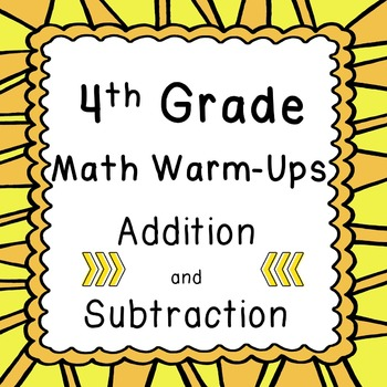 4th Grade Daily Math Review or Warm Ups Addition and Subtr