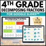 4th Grade Decomposing Fractions {4.NF.3, 4.NF.3B} Google C