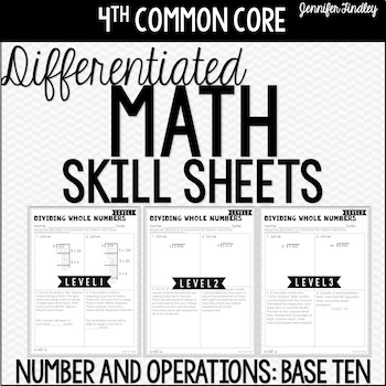 4th Grade Differentiated Math Skill Sheets {Number and Operations: Base Ten}