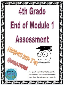 4th Grade End of Module 1 Assessment - Editable