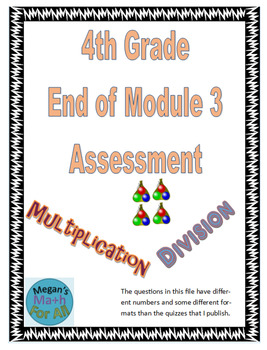 4th Grade End of Module 3 Assessment - Editable