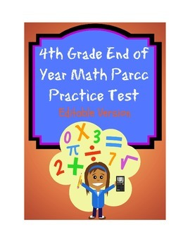 4th Grade End of Year Math Parcc Practice Test (Editable Version)