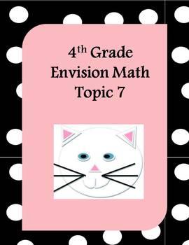4th Grade Envision Math Topic 7 Lesson Plans & Activitites