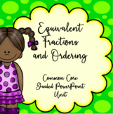 4th Grade Equivalent Fractions and Ordering, Guided PowerPoint Unit, Common Core