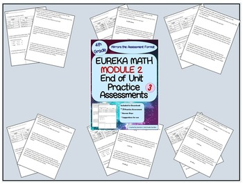 4th Grade Eureka Math End of Module 2 Assessment Practice  3 Tests!