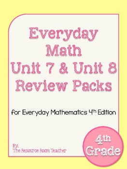 4th Grade Everyday Math Unit 7 & 8 Review BUNDLE - 4th Edition