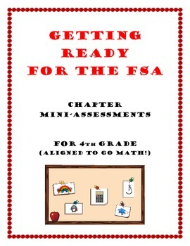 4th Grade FSA Mini-Assessment Packet (Aligned with Go Math!)