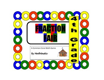 4th Grade Fraction Fair Game for Common Core