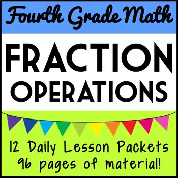 4th Grade Fraction Operations Unit: Adding, Subtracting, & Multiplying Fractions