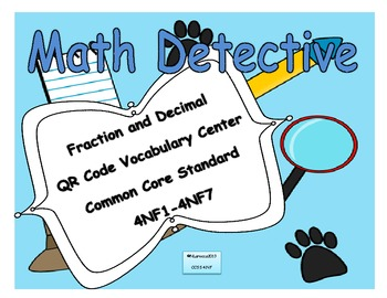 4th Grade Fraction and Decimal Vocabulary with QR Codes Common Core 4NF1-4NF7