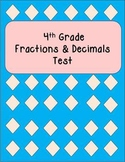 4th Grade Fractions and Decimals Test 4.NF.5 and 4.NF.6