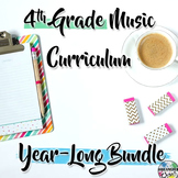 4th Grade General Music Curriculum: Year-Long Bundle