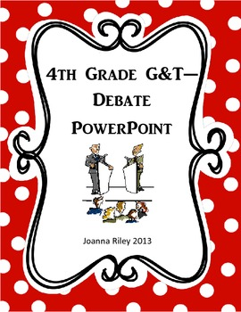 4th Grade Gifted and Talented Debate PowerPoint