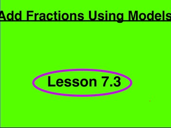 4th Grade Go Math 7.3 Adding Fractions Using Models