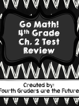 4th Grade Go Math! Chapter 2 Test Review