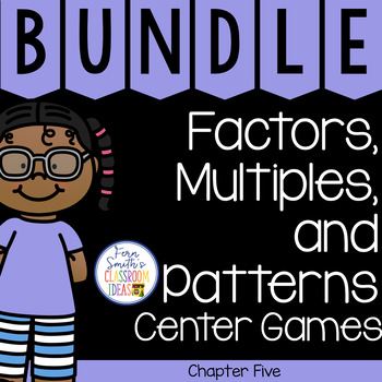 4th Grade Go Math Chapter 5 Factors, Multiples, and Patterns Center Games Bundle