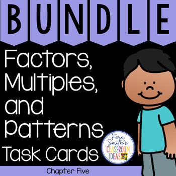 4th Grade Go Math Chapter 5 Factors, Multiples, and Patterns Task Cards Bundle