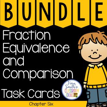 4th Grade Go Math Chapter 6 Fraction Equivalence & Comparison Task Cards Bundle