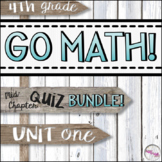 4th Grade Go Math Mid-Chapter Quiz BUNDLE - Unit 1