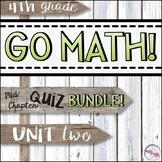 4th Grade Go Math Mid-Chapter Quiz BUNDLE - Unit 2