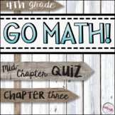 4th Grade Go Math Mid-Chapter Quiz - Chapter 3
