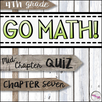 4th Grade Go Math Mid-Chapter Quiz - Chapter 7