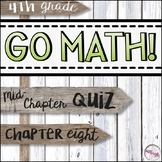 4th Grade Go Math Mid-Chapter Quiz - Chapter 8