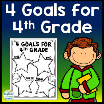 4th Grade Goals - 4 Goals for Fourth Grade - Back to School Goal Setting