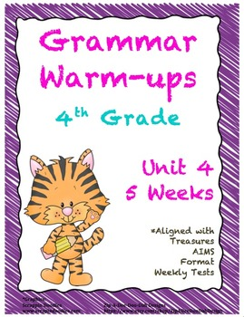 4th Grade Grammar Warm-ups - UNIT 4 - Aligned with Treasures AIMS Format Tests