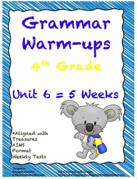 4th Grade Grammar Warm-ups - UNIT 6 - Aligned with Treasures AIMS Format Tests