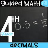 4th Grade Guided Math - Decimals