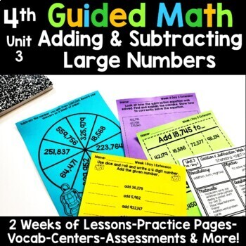 4th Grade Guided Math -Unit 3 Adding and Subtracting Large