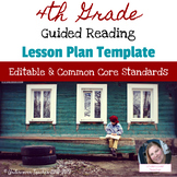 4th Grade Guided Reading Lesson Plan Template {Editable} Common Core Aligned