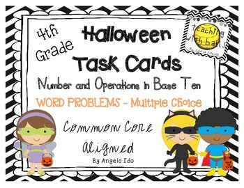 4th Grade Halloween Task Cards/Worksheets *CC.NBT* MULTIPL
