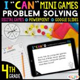 4th Grade I CAN Mini Math Games DIGITAL | Problem Solving