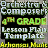 Orchestra Unit Plan Template - 4th Grade Lesson - Composers Instruments Arkansas