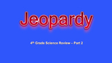 4th Grade Science Exam (NY) Jeopardy Review Game - 2nd Edition