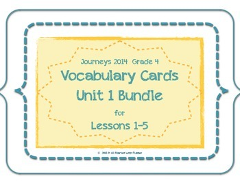 4th Grade Journeys Unit 1 Vocabulary Card Bundle for Lessons 1-5