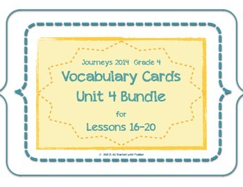 4th Grade Journeys Unit 4 Vocabulary Card Bundle for Lessons 16-20