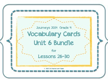 4th Grade Journeys 2014 Unit 6 Vocabulary Card Bundle for