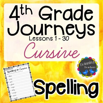 4th Grade Journeys Spelling - Cursive LESSONS 1-30