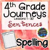 4th Grade Journeys Spelling - Sentences LESSONS 1-30