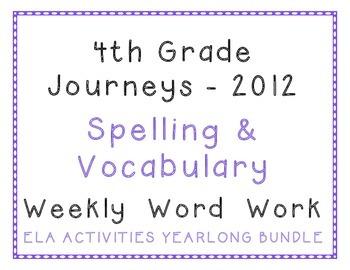 4th Grade Journeys 2012 Spelling, Vocabulary Activities Yearlong Bundle